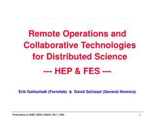 Remote Operations and Collaborative Technologies for Distributed Science --- HEP & FES ---