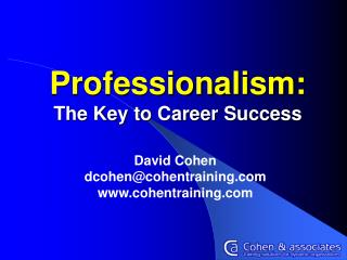 Professionalism: The Key to Career Success