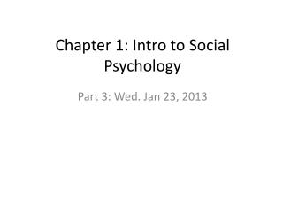 Chapter 1: Intro to Social Psychology