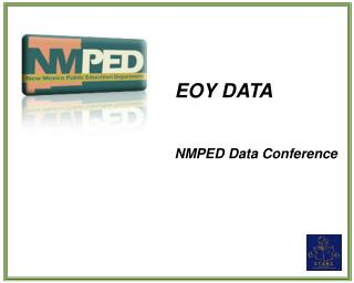 EOY DATA NMPED Data Conference
