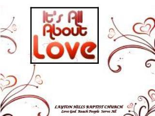 LAYTON HILLS BAPTIST CHURCH Love God  Reach People  Serve All