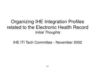 Organizing IHE Integration Profiles related to the Electronic Health Record Initial Thoughts