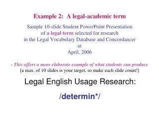Legal English Usage Research: /determin*/