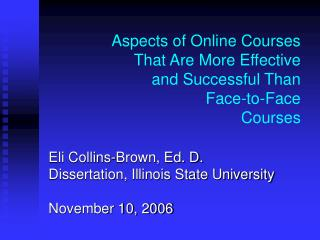 Aspects of Online Courses  That Are More Effective  and Successful Than  Face-to-Face  Courses