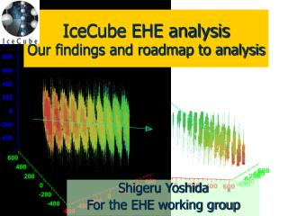 IceCube EHE analysis Our findings and roadmap to analysis