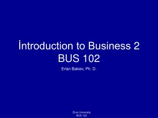 İntroduction to Business 2 BUS 102