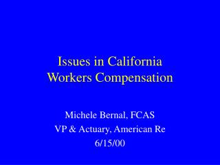 Issues in California Workers Compensation