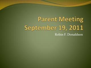Parent Meeting September 19, 2011