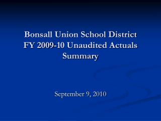 Bonsall Union School District FY 2009-10 Unaudited Actuals Summary