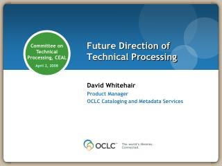 Future Direction of Technical Processing