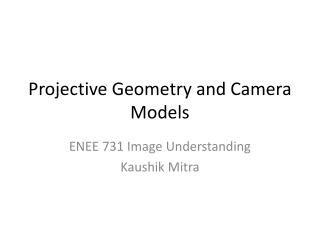 Projective Geometry and Camera Models
