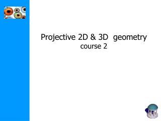 Projective 2D & 3D  geometry course 2