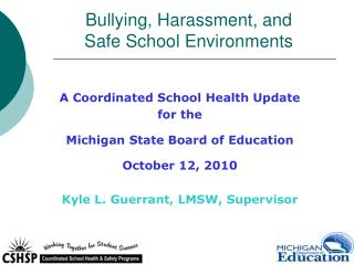 Bullying, Harassment, and  Safe School Environments
