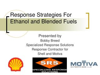 Response Strategies For Ethanol and Blended Fuels