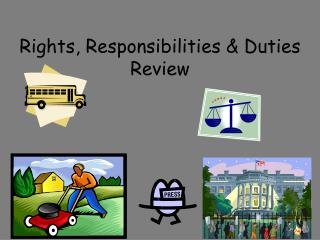 Rights, Responsibilities & Duties Review