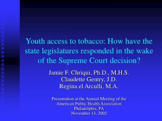 Jamie F. Chriqui, Ph.D., M.H.S. Claudette Gentry, J.D. Regina el Arculli, M.A.