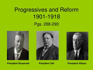 Progressives and Reform 1901-1918