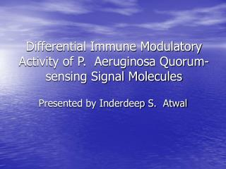 Differential Immune Modulatory Activity of P.  Aeruginosa Quorum-sensing Signal Molecules