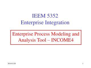 IEEM 5352 Enterprise Integration