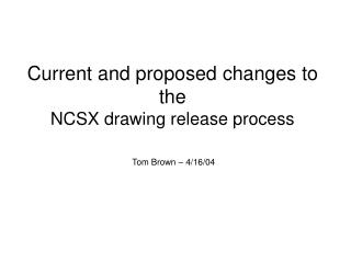 Current and proposed changes to the NCSX drawing release process