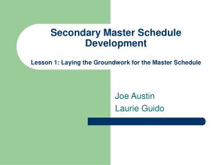 Secondary Master Schedule Development Lesson 1: Laying the Groundwork for the Master Schedule