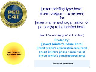 Briefed by: [insert briefer's name here] [insert briefer's organization code here]