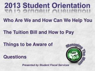 Who Are We and How Can We Help You The Tuition Bill and How to Pay Things to be Aware of Questions