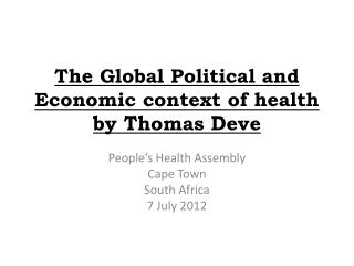 The Global Political and Economic context of health by Thomas  Deve