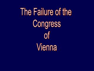 The Failure of the  Congress of Vienna
