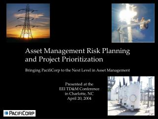 Asset Management Risk Planning         and Project Prioritization