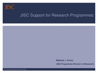 JISC Support for Research Programmes