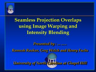 Seamless Projection Overlaps using Image Warping and Intensity Blending