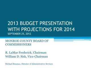 2013 BUDGET PRESENTATION WITH PROJECTIONS FOR 2014 SEPTEMBER 25, 2012