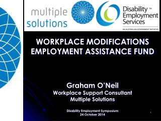WORKPLACE MODIFICATIONS EMPLOYMENT ASSISTANCE FUND