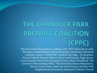 THE CHANDLER PARK PROMISE COALITION (CPPC)
