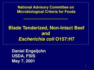 National Advisory Committee on  Microbiological Criteria for Foods _________________   Blade Tenderized, Non-Intact Beef