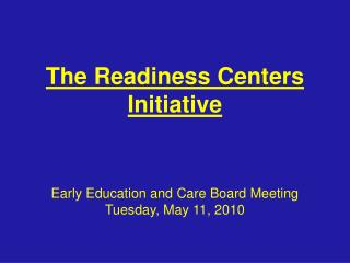 The Readiness Centers Initiative