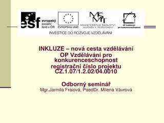INKLUZE – nová cesta vzdělávání  OP Vzdělávání pro konkurenceschopnost