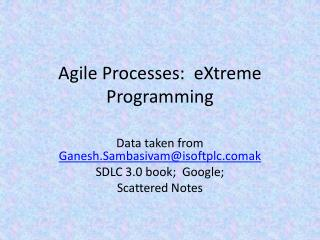 Agile Processes:   eXtreme  Programming