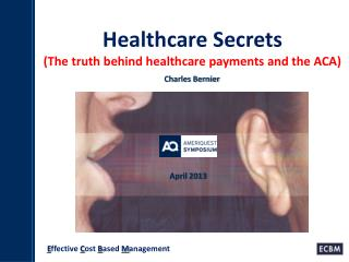 Healthcare Secrets (The truth behind healthcare payments and the ACA)
