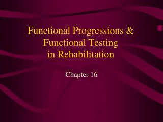 Functional Progressions & Functional Testing in Rehabilitation