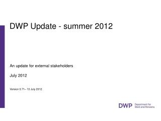 DWP Update - summer 2012 .