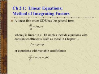 Ch 2.1:  Linear Equations;  Method of Integrating Factors