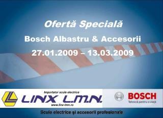 Ofert ă  Special ă Bosch Albastru & Accesorii  27 .0 1 .200 9  –  13 . 03 .200 9