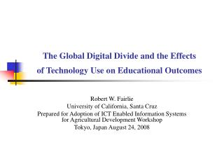 The Global Digital Divide and the Effects of Technology Use on Educational Outcomes