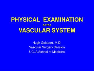 PHYSICAL  EXAMINATION of the VASCULAR SYSTEM