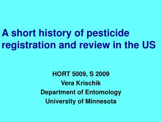 A short history of pesticide registration and review in the US