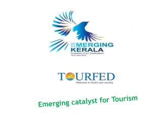 Emerging  catalyst for Tourism