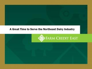 A Great Time to Serve the Northeast Dairy Industry