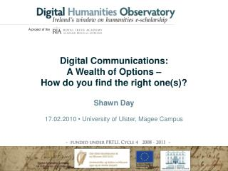 Digital Communications: A Wealth of Options –  How do you find the right one(s)?
